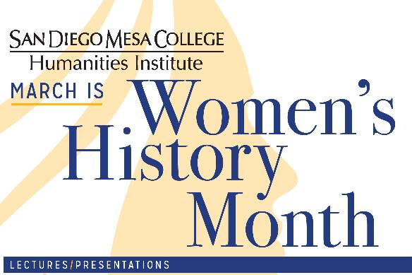 "San Diego Mesa College will celebrate Women's History Month with a full schedule of events during the month of March, starting with ""Shrink Not From Incessant Error: The Uncomfortable Conversations of Margaret Fuller (1810-1850),"" a talk on early American feminism with Jeff Austin on Friday, March 3 from 1 to 2:30 p.m. in LRC 435."