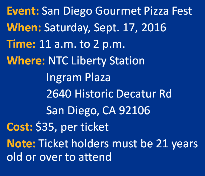 When: Saturday, Sept. 17, 2016   Time: 11 a.m. to 2 p.m.   Where: NTC Liberty Station      Ingram Plaza      2640 Historic Decatur Rd      San Diego, CA 92106   Cost: $35, per ticket    Note: Ticket holders must be 21 years old or over to attend