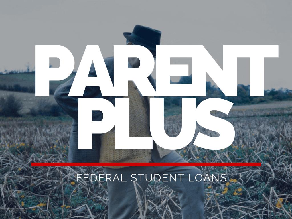 Parent Student Loans >> Federal Direct Parent Plus Loan